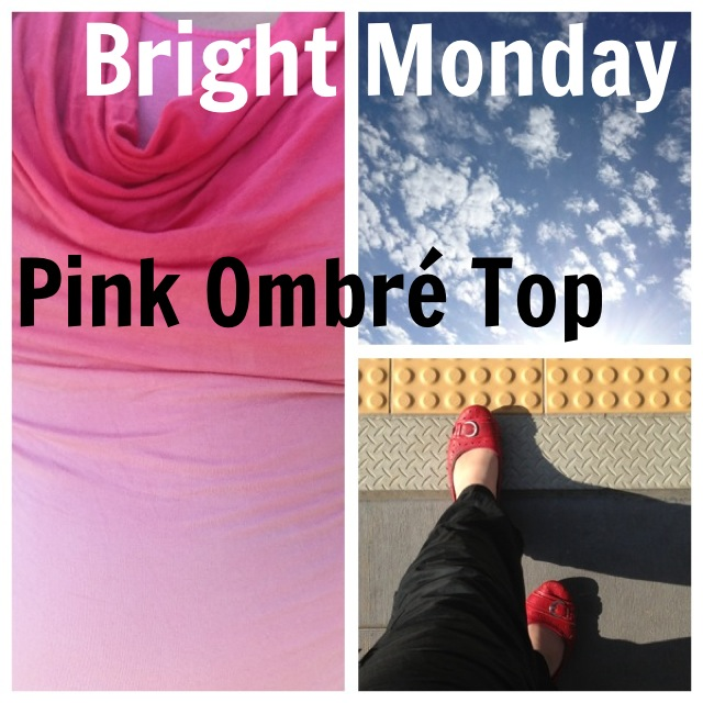 26Years and Counting: Bright Monday - Pink Ombre Top