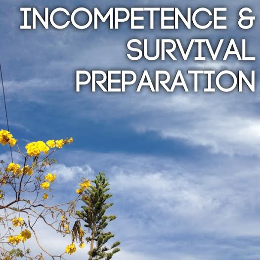 Incompetence and survival preparation