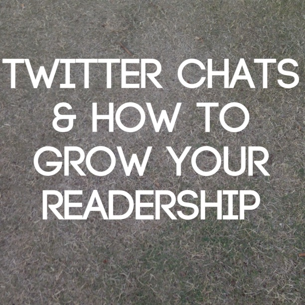 Twitter Chats and How To Grow Your Readership