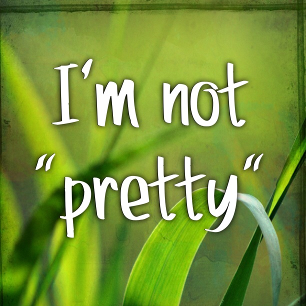 Im Not Pretty