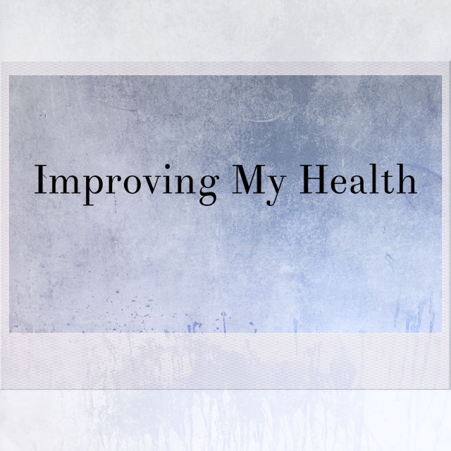 Improving My Health