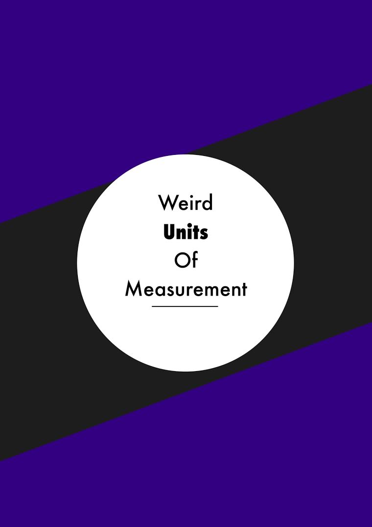 Weird Units of Measurement