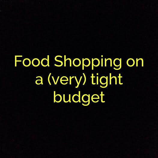Food Shopping On A Very Tight Budget