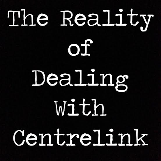The reality of dealing with centrelink