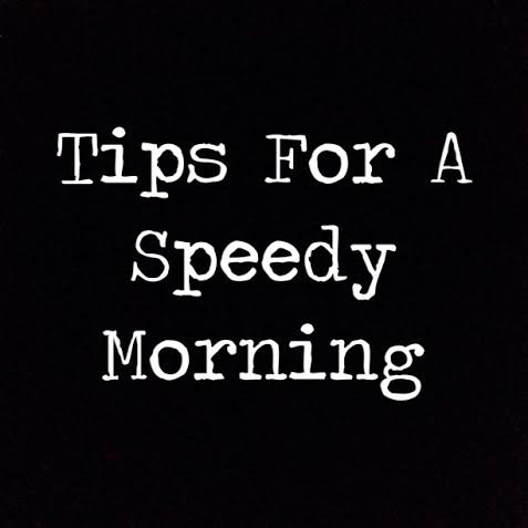 tips for a speedy morning
