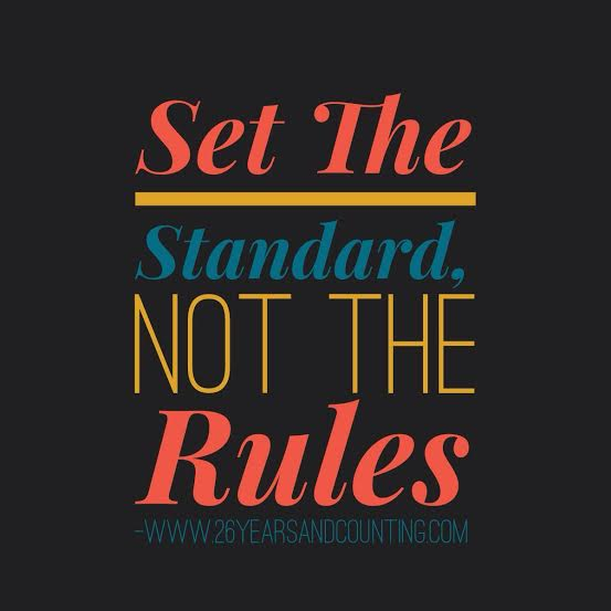Set the Standard, Not the Rules