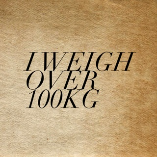 I weigh over 100kg