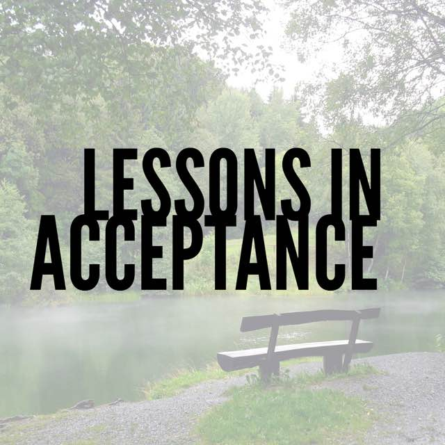 lessons in acceptance