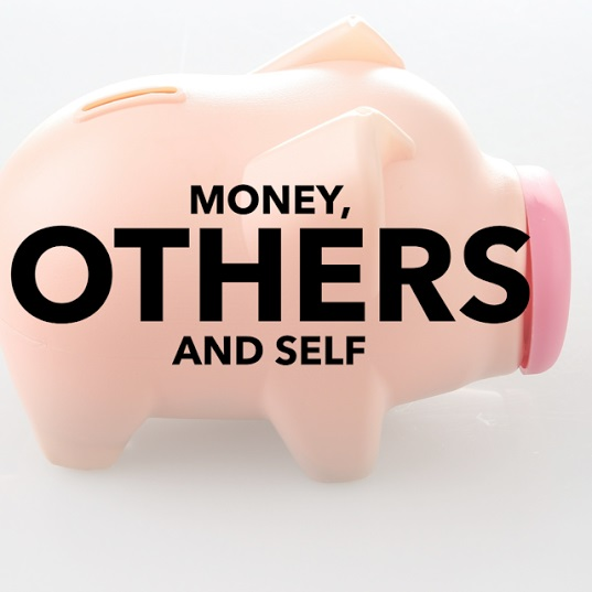 Money Others And Self