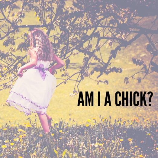 Am I A Chick?