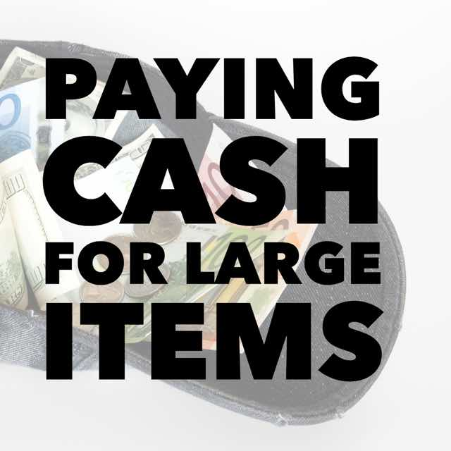 Paying Cash For Large Items