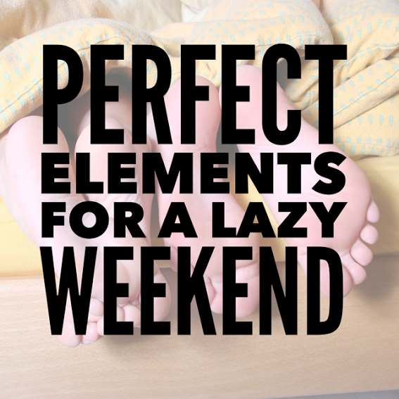 Perfect Elements For A Lazy Weekend