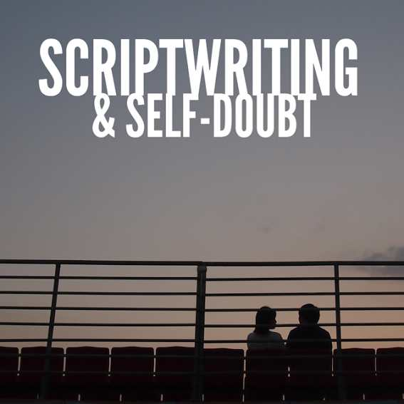 Scriptwriting and self doubt