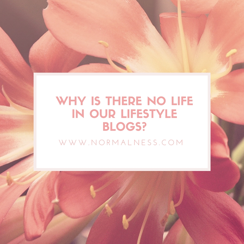 Why is there no life in our lifestyle blogs?