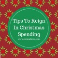 Tips to Reign In Christmas Spending