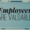 Employees Are Valuable