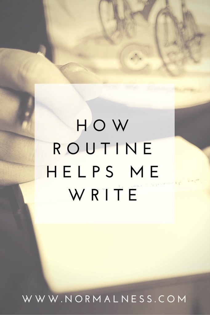 How Routine Helps Me Write