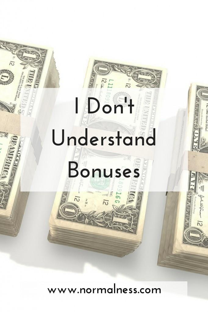 I Don't Understand Bonuses