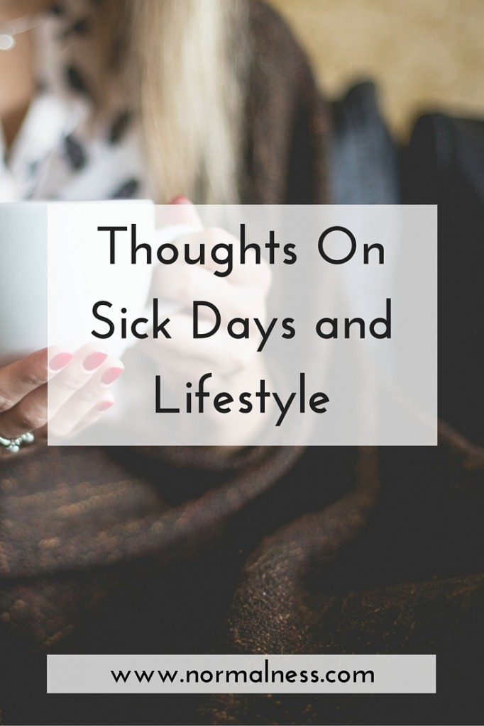 Thoughts On Sick Days and Lifestyle