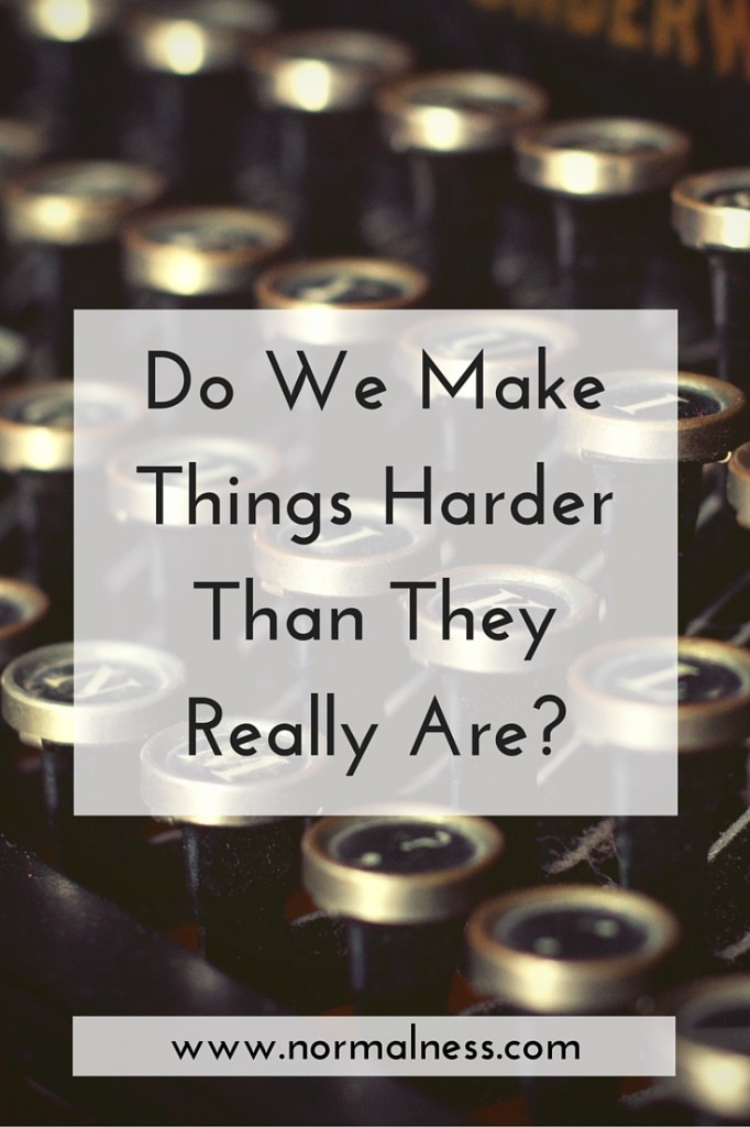 Do We Make Things Harder Than They Really Are?