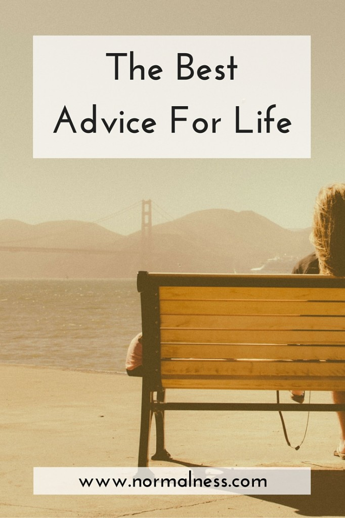 The Best Advice For Life