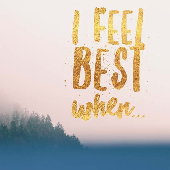 I Feel Best When