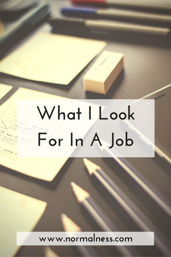 What I Look For In A Job