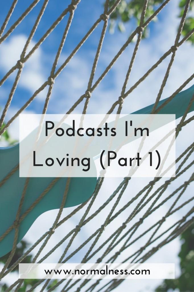 Podcasts I'm Loving (Part 1)