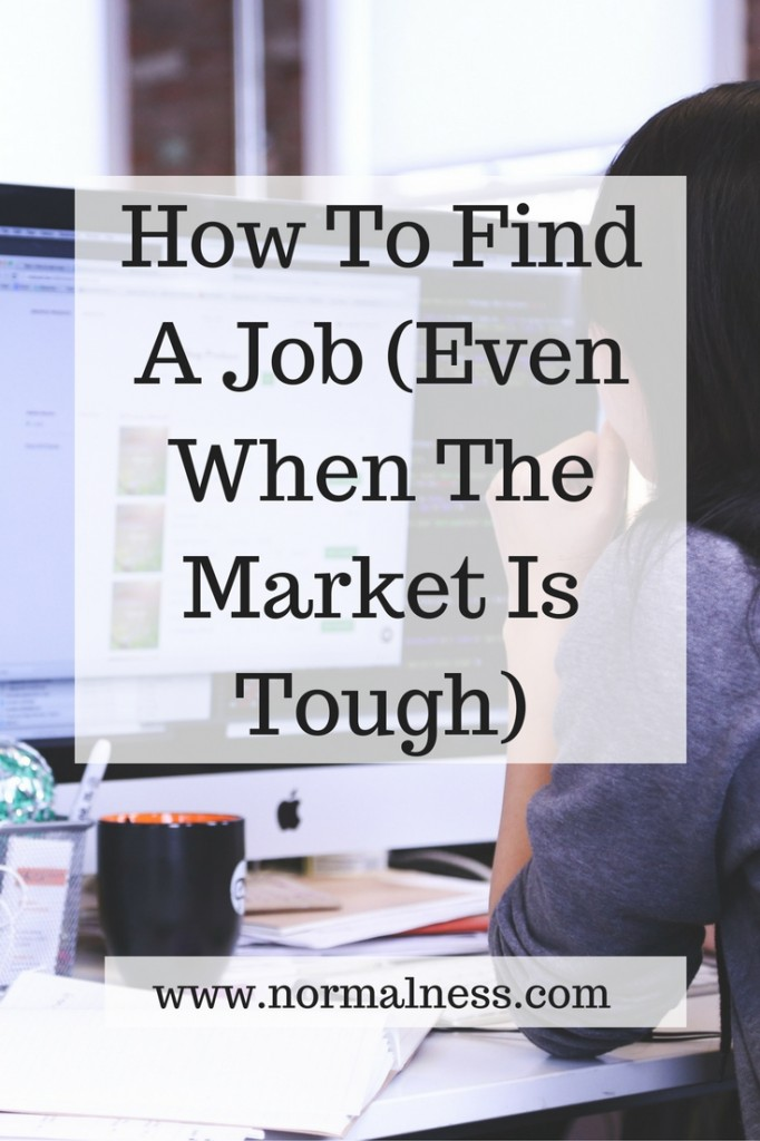 How To Find A Job (Even When The Market Is Tough)