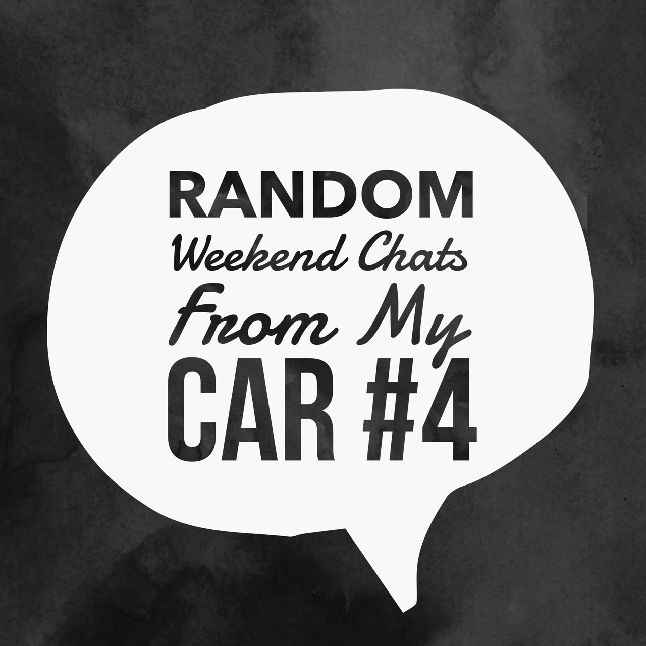 Random Weekend Chats From My Car #4