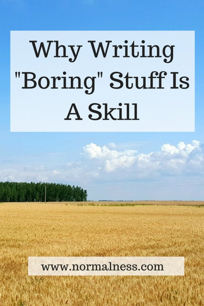 "Why Writing ""Boring"" Stuff Is A Skill"