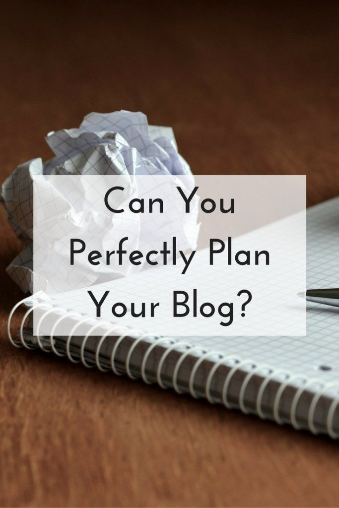 Can You Perfectly Plan Your Blog