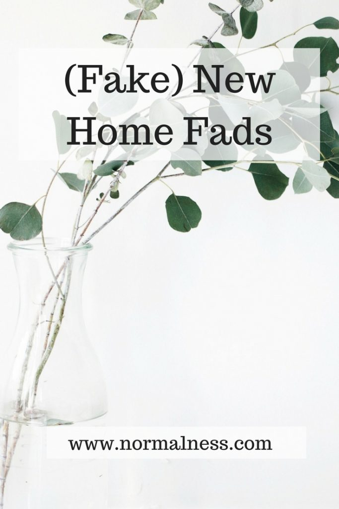 (Fake) New Home Fads