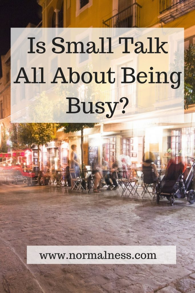 Is Small Talk All About Being Busy?