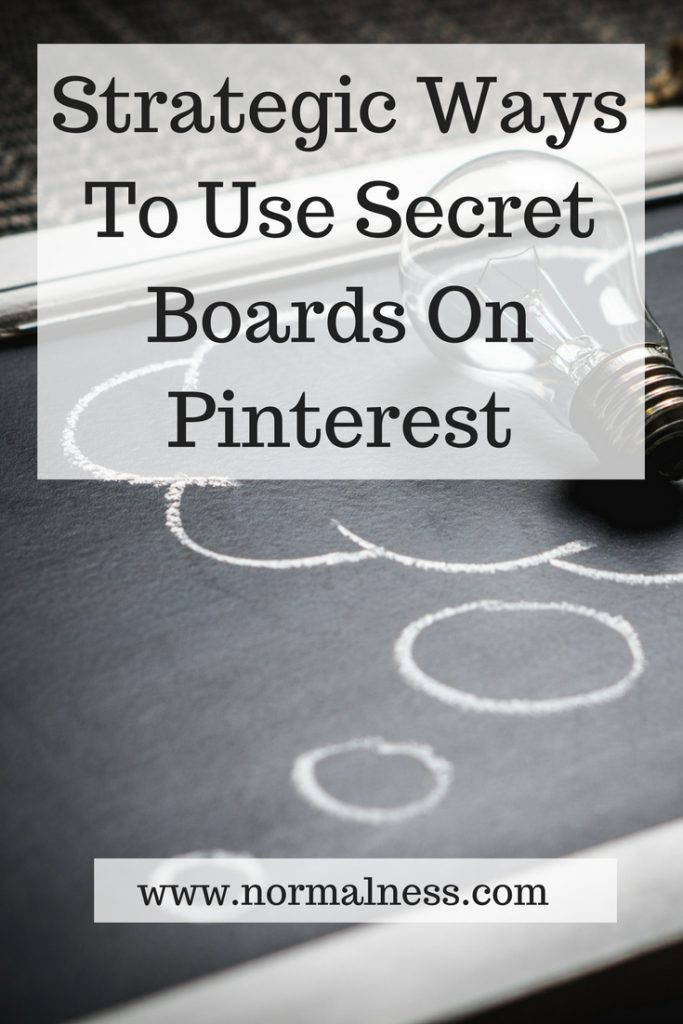 Strategic Ways To Use Secret Boards On Pinterest
