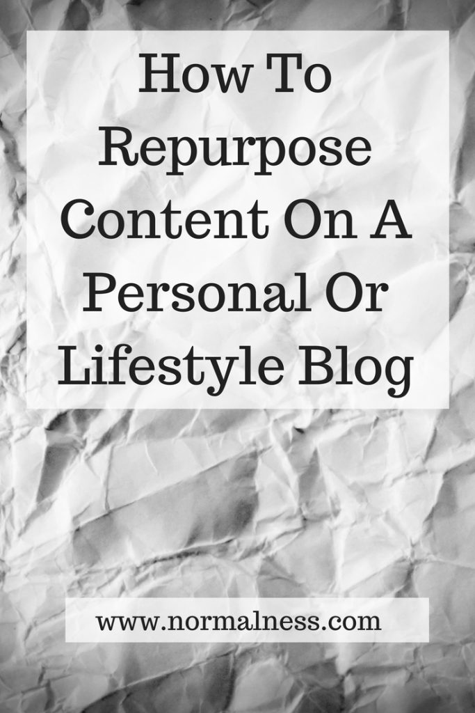 How To Repurpose Content On A Personal Or Lifestyle Blog