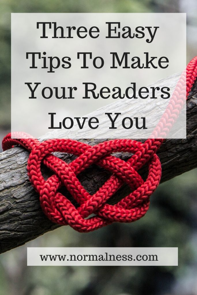 Three Easy Tips To Make Your Readers Love You