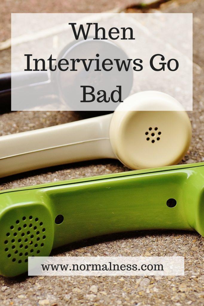 When Interviews Go Bad