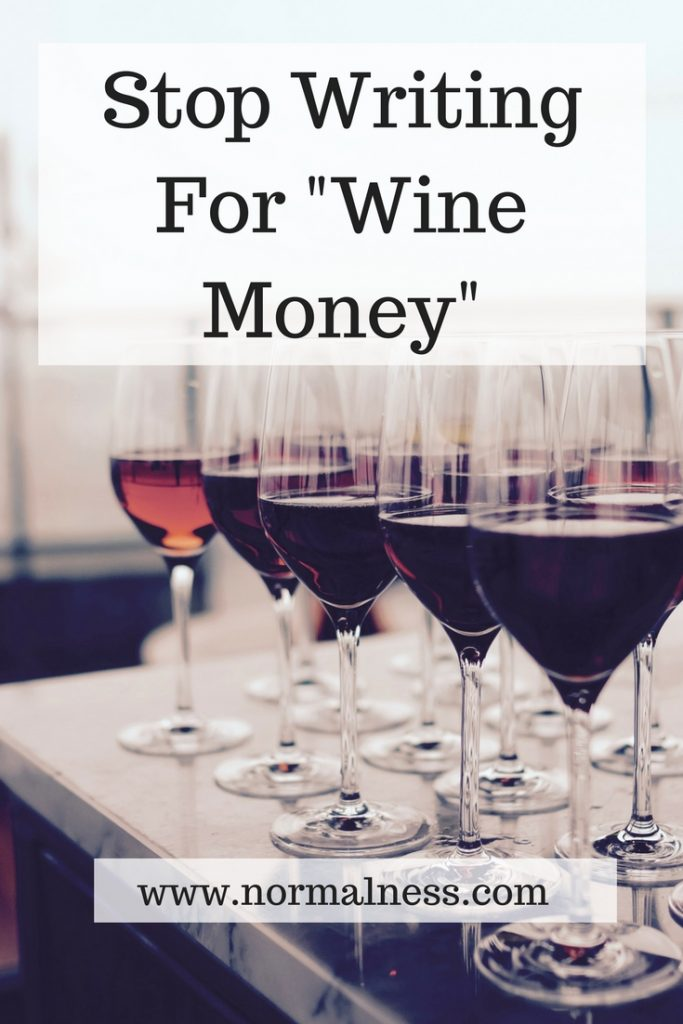 """Stop Writing For """"Wine Money"""""""