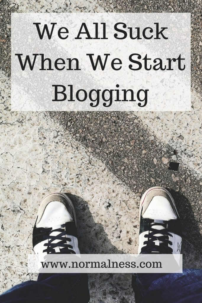 We All Suck When We Start Blogging