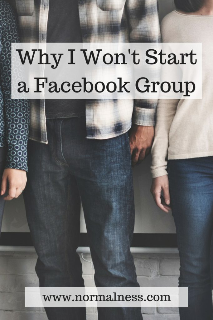Why I Won't Start a Facebook Group