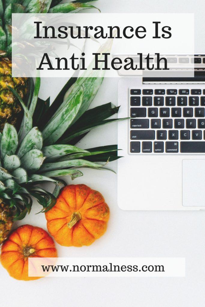 Insurance Is Anti Health