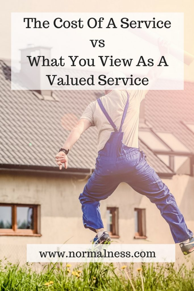 The Cost Of A Service vs What You View As A Valued Service