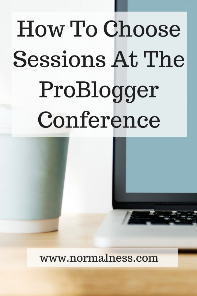 How To Choose Sessions At The ProBlogger Conference