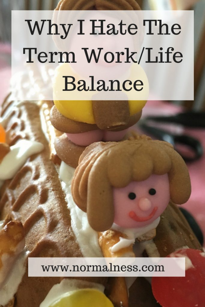 Why I Hate The Term Work/Life Balance