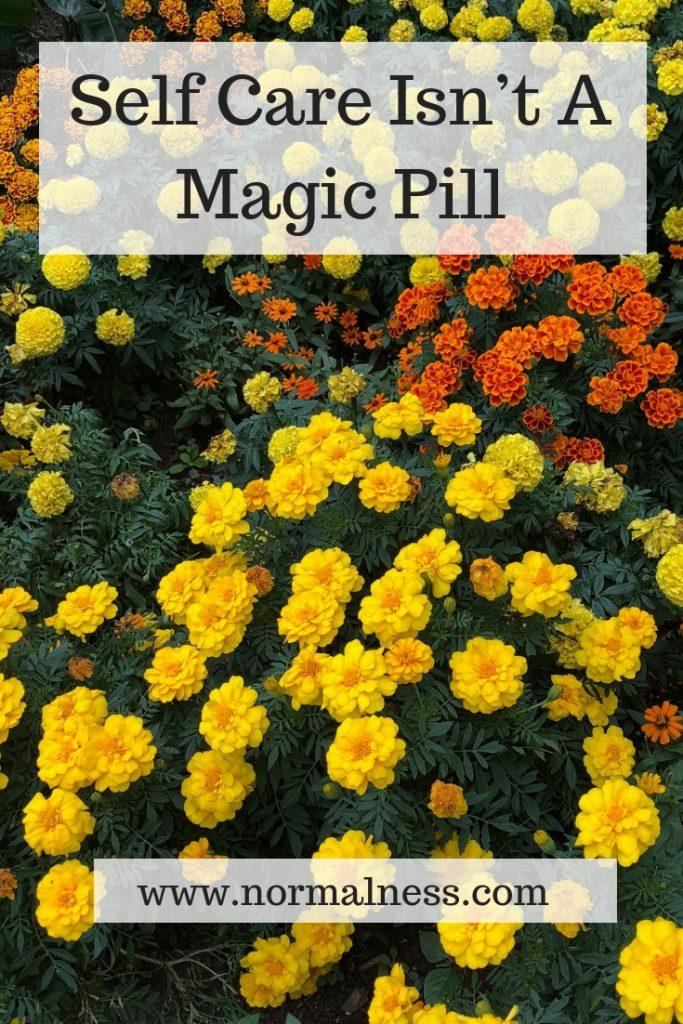 Self Care Isn't A Magic Pill