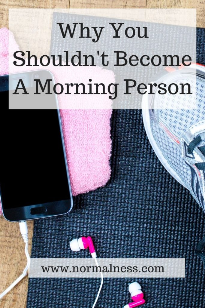 Why You Shouldn't Become A Morning Person
