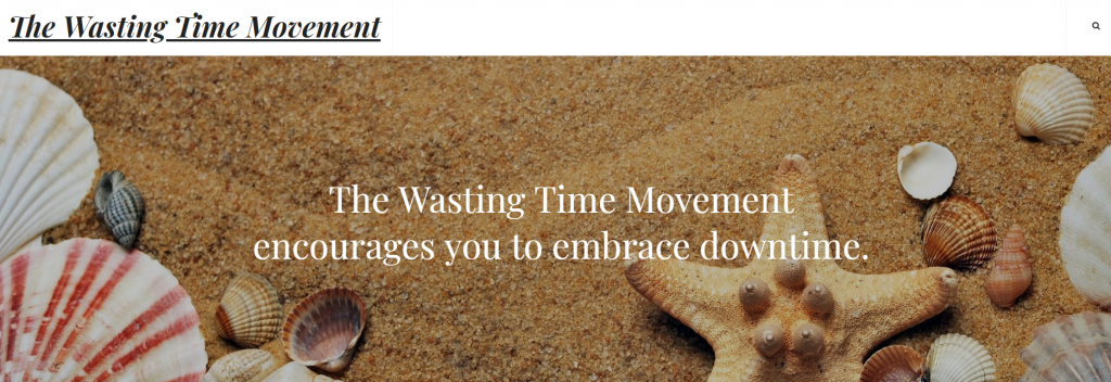 The Wasting Time Movement