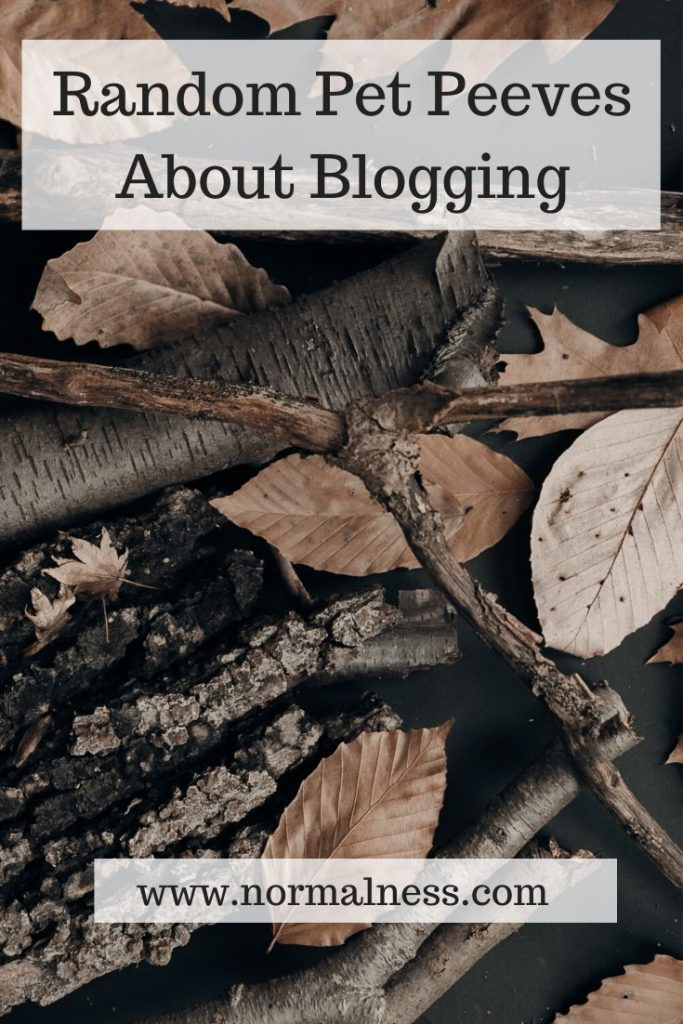 Random Pet Peeves About Blogging