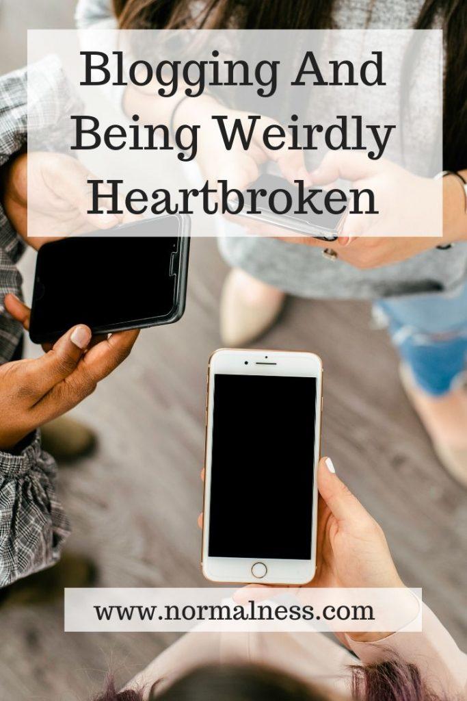 Blogging And Being Weirdly Heartbroken